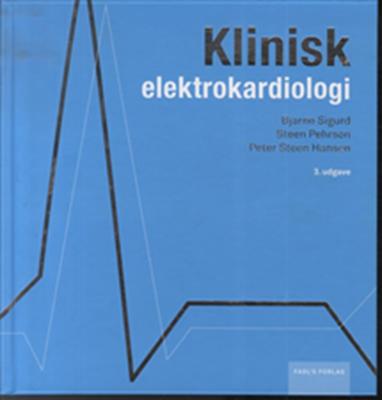Klinisk elektrokardiologi Bjarne Sigurd, Peter Steen Hansen, Steen Pehrson 9788777497285