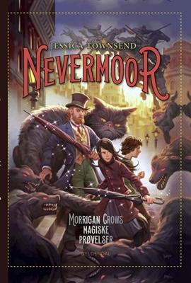Nevermoor 1 - Morrigan Crows magiske prøvelser Jessica Townsend 9788702250923