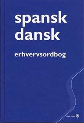 Spansk-dansk erhvervsordbog Anne Lise Laursen, Sven Tarp, Virginia Hvid 9788712037675