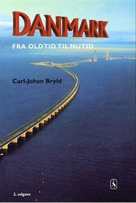 Danmark fra oldtid til nutid Carl-Johan Bryld 9788702010312
