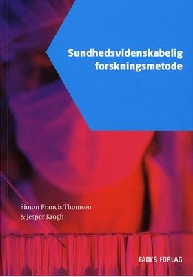 Sundhedsvidenskabelig forskningsmetode Jesper Krogh, Simon F. Thomsen 9788777495212