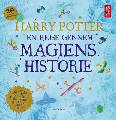 Harry Potter: En rejse gennem magiens historie British Library 9788702257199