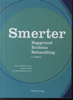 Smerter Jørhen B. Dahl, Lars Arendt-Nielsen (red.), Troels Staehelin Jensen 9788777497032
