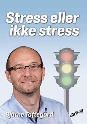 Stress eller ikke stress Bjarne Toftegård 9788791913006