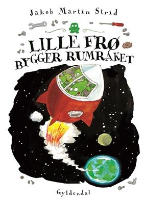Lille frø bygger rumraket Jakob Martin Strid 9788702211979