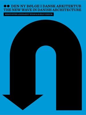 Den ny bølge i dansk arkitektur Red. Kjeld Vindum, Kristoffer Lindhardt Weiss 9788774074106