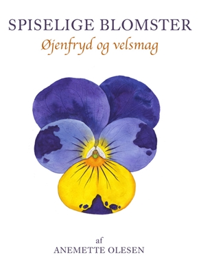 SPISELIGE BLOMSTER Anemette Olesen 9788791583223