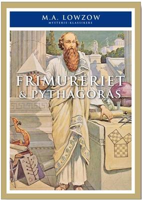 Frimureriet og Pythagoras M.A. Lowzow 9788792500434