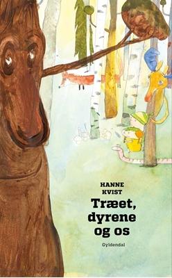Træet, dyrene og os Hanne Kvist 9788702221527