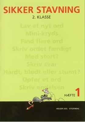 Sikker stavning 2. klasse, hæfte 1 Holger Juul 9788702056907