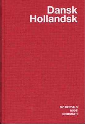 Dansk-Hollandsk Ordbog - Commissie Lexicografische Vertaalvoorzieningen, Andrea Voigt, Gitte Möller, Annelies van Hees, Harry Perridon, Henning Bergenholtz 9788700759749