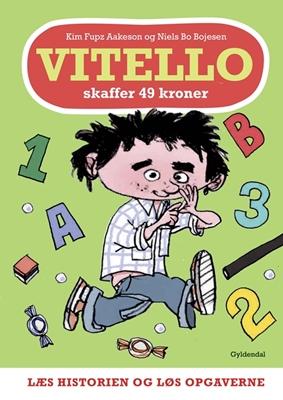 Vitello skaffer 49 kroner - Læs historien og løs opgaverne Niels Bo Bojesen, Kim Fupz Aakeson 9788702210552