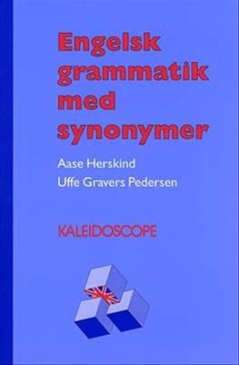 Engelsk grammatik med synonymer Uffe Gravers Pedersen, Aase Herskind 9788702010527