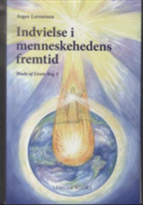 Indvielse i menneskehedens fremtid Asger Lorentsen 9788792500106
