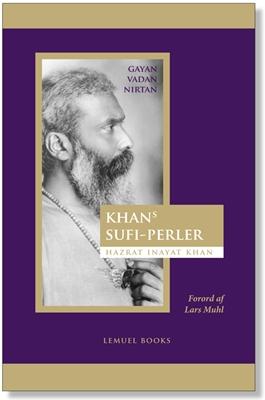 SUFI-Perler - Gayan, Vadan, Nirtan Hazrat Inayat Khan 9788792500137