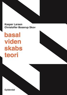 Basal videnskabsteori Kasper Larsen, Christoffer Boserup Skov 9788702257861