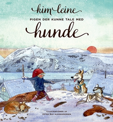 Pigen der kunne tale med hunde Kim Leine 9788702234299