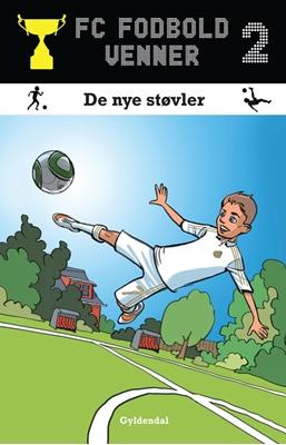 FC Fodboldvenner 2 - De nye støvler Lars Bøgeholt Pedersen 9788702118582