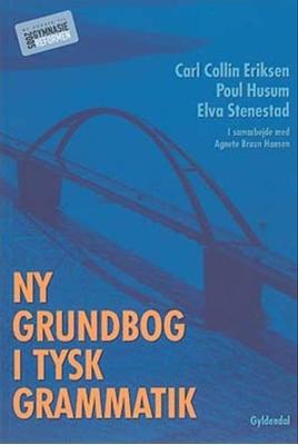 Ny grundbog i tysk grammatik Elva Stenestad, Carl Collin Eriksen, Poul Husum, Agnete Bruun Hansen 9788702025828