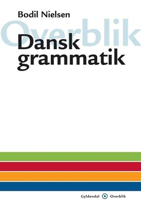Overblik - Dansk grammatik Bodil Nielsen 9788702103243