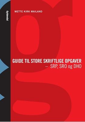 Guide til store skriftlige opgaver Mette Kirk Mailand 9788702123678
