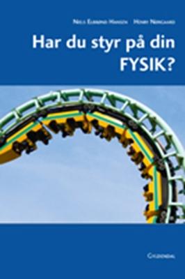 Har du styr på din FYSIK? Niels Elbrønd Hansen, Henry Nørgaard 9788702079852