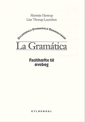 La Gramática, facit til øvebog Lise Lauridsen, Marietje Hastrup 9788700394063