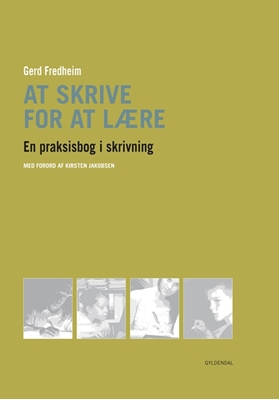 At skrive for at lære Gerd Fredheim, Kirsten Jakobsen 9788702151060