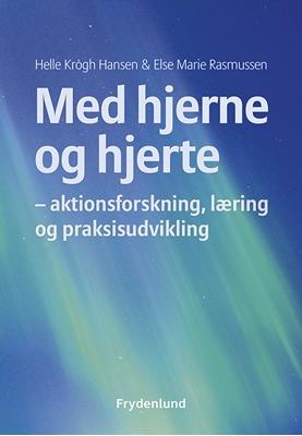 Med hjerne og hjerte Else Marie Rasmussen, Helle Krogh Hansen 9788771189872