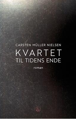 Kvartet til tidens ende Carsten Müller Nielsen 9788771513691