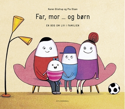 Far, mor ... og børn Pia Olsen, Karen Glistrup 9788702261653