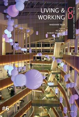 Global Danish Architecture #6 Living & Working Robert McCarter, Marianne Ibler, Rick Bell 9788791872068