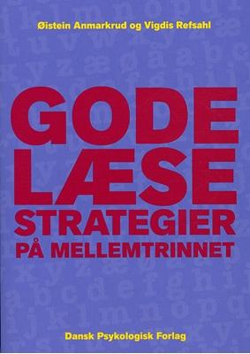 Gode læsestrategier for mellemtrinnet Vigdis Refsahl, Øistein Anmarkrud 9788777067112
