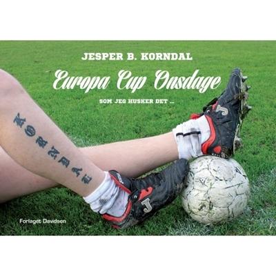 Europa Cup Onsdage Jesper B. Korndal 9788799651733