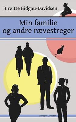 Min familie og andre rævestreger Birgitte Bidgau-Davidsen 9788799651740