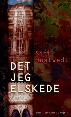 Det jeg elskede Siri Hustvedt 9788790724801