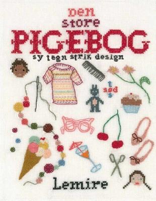 Den store pigebog - sy - strik - tegn - design Sabine Lemire 9788711331033