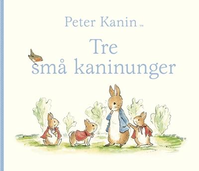 Peter Kanin - Tre små kaninunger Beatrix Potter 9788711690055