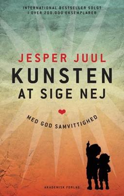 Kunsten at sige nej med god samvittighed Jesper Juul 9788711345061