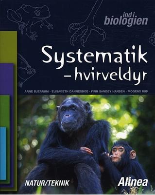 Ind i biologien 4.-6. kl. Systematik, hvirveldyr Arne Bjerrum, Elisabeth Dannesboe, Finn Sandby Hansen, Mogens Riis 9788723036551