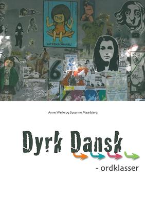 Dyrk dansk, Ordklasser Anne Weile, Susanne Maarbjerg 9788763602679