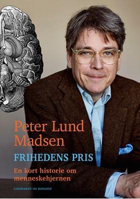 Frihedens pris - En kort historie om menneskehjernen Peter Lund Madsen 9788711486627