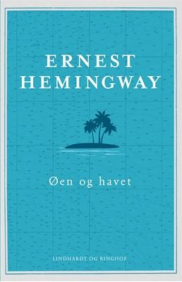 Øen og havet Ernest Hemingway 9788711697399