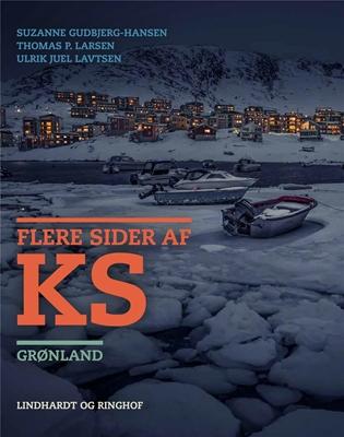 Flere sider af KS. Grønland Suzanne Gudbjerg-Hansen, Thomas P. Larsen, Ulrik Lavtsen 9788770666367