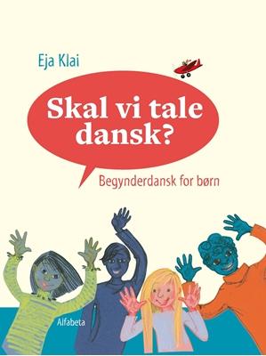 Skal vi tale dansk? Eja Klai 9788763604918