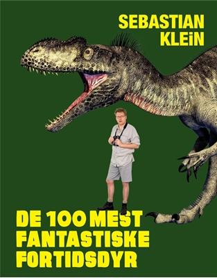 De 100 mest fantastiske fortidsdyr Sebastian Klein 9788711569184