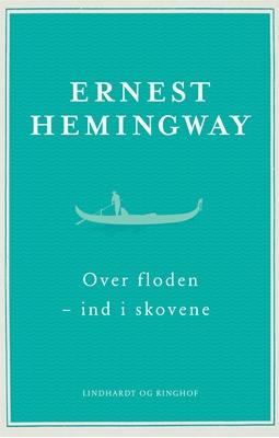 Over floden - ind i skovene Ernest Hemingway 9788711694329
