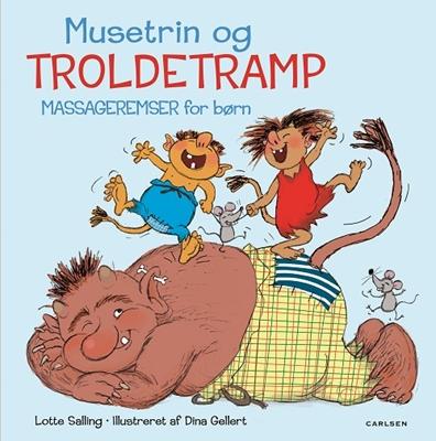 Musetrin & troldetramp - Massageremser for børn Lotte Salling 9788711563014