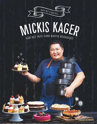 Mickis kager - når det skal være rigtig hyggeligt Micki Cheng 9788711690970