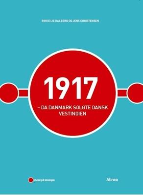 1917 - Salget af Dansk Vestindien Jens Christensen, Rikke Lie Halberg 9788723513793
